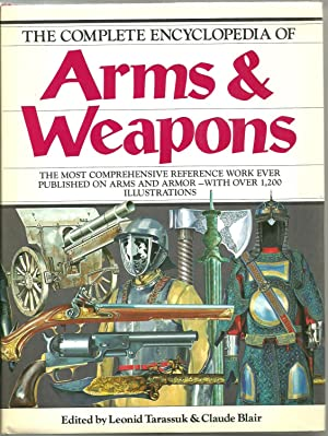 The Complete Encyclopedia of Arms & Weapons: Edited by Leonid