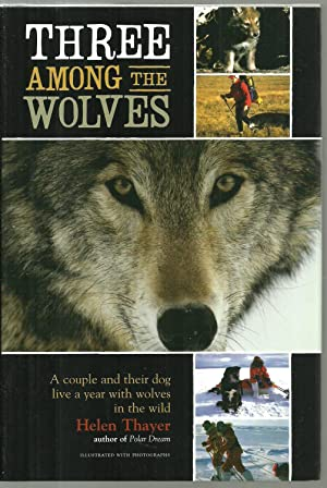 Three Among The Wolves: A Couple and: Helen Thayer