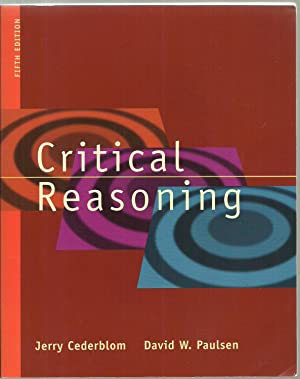 Critical Reasoning: Understanding and Criticizing Arguments and: Jerry Cederblom, David