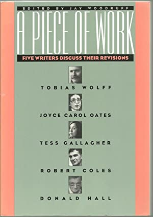 A Piece of Work: Five Writers Discuss: Edited by Jay