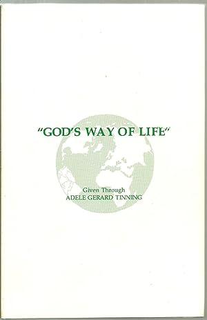 "God's Way of Life"" - Part I: Adele Gerard Tinning"