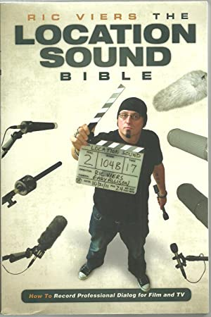 The Location Sound Bible: Ric Viers