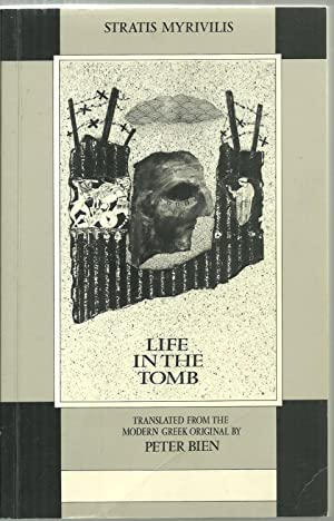 Life In The Tomb: Stratis Myrivilis, Translated
