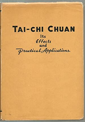 Tai-Chi Chuan: Its Effects and Practical Applications: Yearning K. Chen