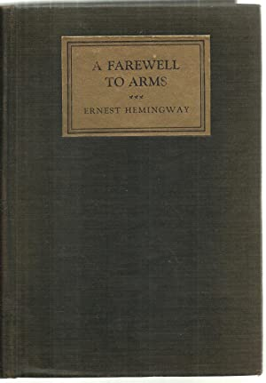 A Farewell To Arms - Inscribed and: Ernest Hemingway