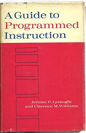 A Guide to Programmed Instruction: Jerome P. Lysaught