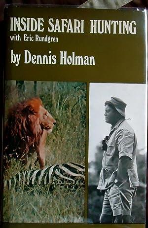 INSIDE SAFARI HUNTING WITH ERIC RUNDGREN~Signed presentation: Dennis Holman