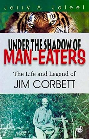 UNDER THE SHADOW OF MAN EATERS: (Hardcover): JALEEL, JERRY, F.R.G.S.