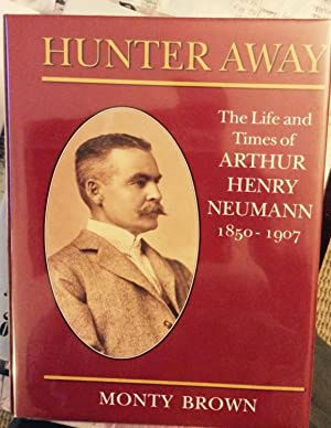 Hunter Away: The Life & Times of: Brown, Monty (