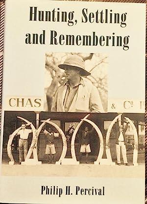 Hunting, Settling & Remembering: Percival, Philip
