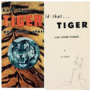 HOLD THAT TIGER: Bond, Jim ~Inscribed