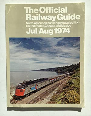 The Official Railway Guide Jul/Aug 1974 Volume