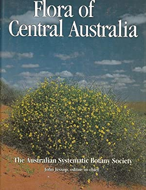 FLORA OF CENTRAL AUSTRALIA. The Australian Systematic: JESSOP, John.