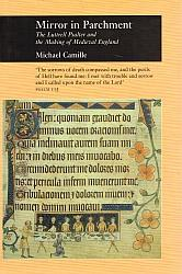 MIRROR IN PARCHMENT. The Luttrell Psalter and: CAMILLE, Michael.