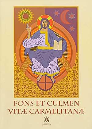 Fons Et Culmen Vitae Carmelitanae - Proceedings: Edizioni Carmelitane