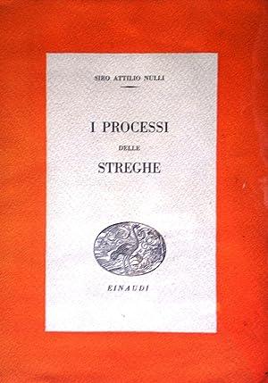 I processi delle streghe.: NULLI Siro Attilio.
