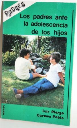 LOS PADRES ANTE LA ADOLESCENCIA DE LOS HIJOS - RIESGO, Luis & PABLO, Carmen