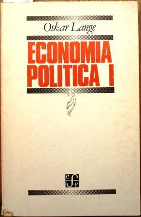 Economía Política I. Problemas generales. Traducción de: LANGE, Oskar