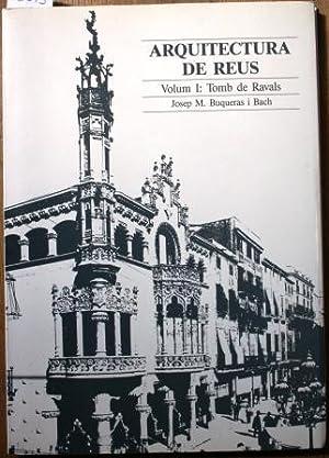 Arquitectura de Reus. Volum I: Tomb de Ravals: BUQUERAS I BACH, Josep M
