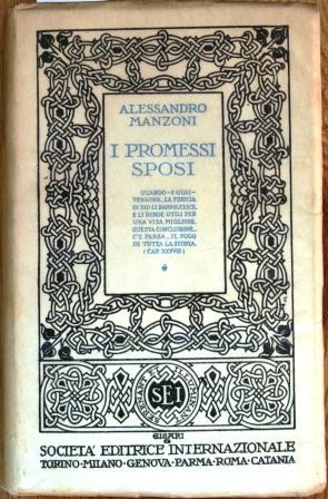 I promessi Sposi. Storia milanese del secolo: MANZONI, Alessandro