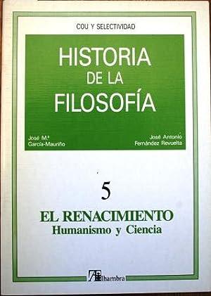 Historia de la Filosofía. 5. El Renacimiento.: GARCÍA-MAURIÑO, José Mª,