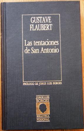 Las tentaciones de San Antonio: FLAUBERT, Gustave