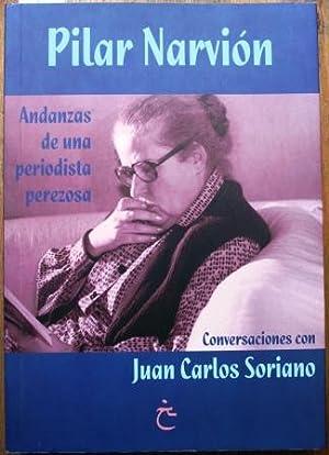 Pilar Nervión. Andanzas de una periodista perezosa.: SORIANO LORENTE, Juan
