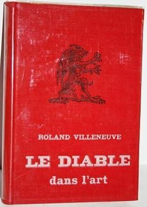 Le Diable dans l Art. Essai d: VILLENEUVE, Roland