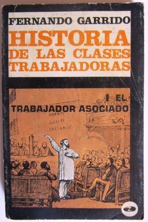 HISTORIA DE LAS CLASES TRABAJADORAS 4. El: GARRIDO, FERNANDO