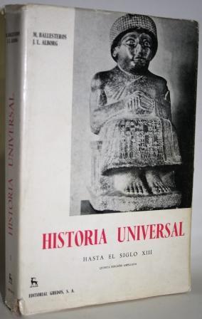 Historia Universal hasta el siglo XIII: BALLESTEROS, Manuel &