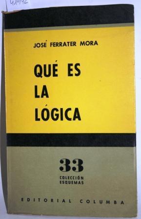 Qué es la Lógica: FERRATER MORA, José
