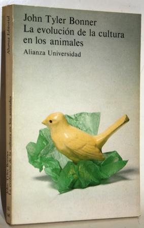 La evolución de la cultura en los animales: BONNER, John Tyler