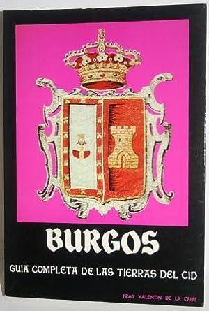 BURGOS. Guía Completa de las Tierras del Cid: CRUZ, Fray Valentín de la