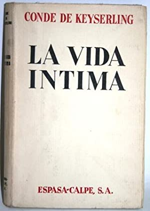 LA VIDA ÍNTIMA (Ensayos Proximistas): CONDE DE KEYSERLING