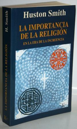 LA IMPORTANCIA DE LA RELIGIÓN EN LA: SMITH, Huston