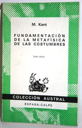 FUNDAMENTACIÓN DE LA METAFÍSICA DE LAS COSTUMBRES: KANT, Manuel