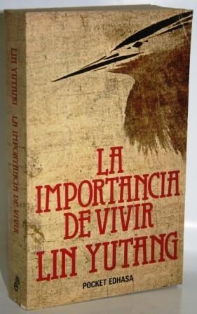 LA IMPORTANCIA DE VIVIR: YUTANG, Lin