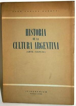 HISTORIA DE LA CULTURA ARGENTINA. ARTE, CIENCIA: ZURETTI, Juan Carlos
