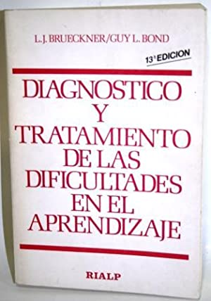 DIAGNÓSTICO Y TRATAMIENTO DE LAS DIFICULTADES EN: BRUECKNER, L.J. &