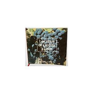 LOS VINOS DE CASTILLA Y LEÓN: V.V.A.A.