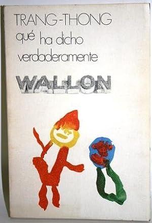 QUÉ HA DICHO VERDADERAMENTE WALLON: TRANG-THONG