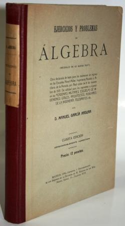 Ejercicios y problemas de Álgebra originales en: GARCÍA ARDURA, Manuel