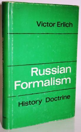RUSSIAN FORMALISM. HISTORY - DOCTRINE: ERLICH, Victor
