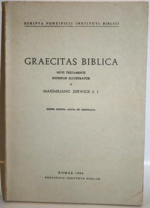 GRAECITAS BIBLICA. NOVI TESTAMENTI EXEMPLIS ILLUSTRATUR: ZERWICK, Maximiliano, S.J.