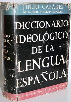 DICCIONARIO IDEOLÓGICO DE LA LENGUA ESPAÑOLA. Desde: CASARES, Julio