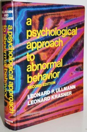 A PSYCHOLOGICAL APPROACH TO ABNORMAL BEHAVIOR: ULLMAN, Leonard P.;