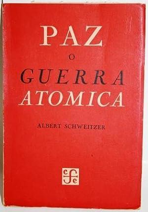 PAZ O GUERRA ATÓMICA: SCHWEITZER, Albert