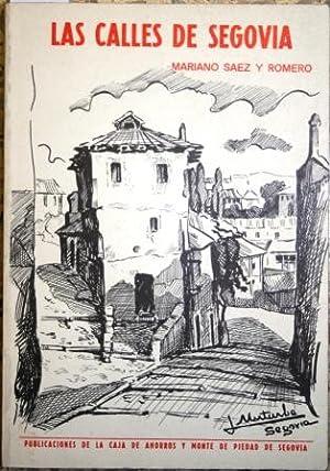 Las calles de Segovia. Noticias, tradiciones y: SÁEZ Y ROMERO,