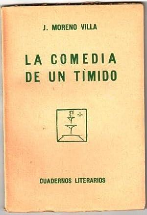 LA COMEDIA DE UN TÍMIDO (En dos: MORENO VILLA, J.