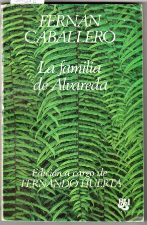 La Familia de Alvareda. Novela de costumbres: FERNÁN CABALLERO